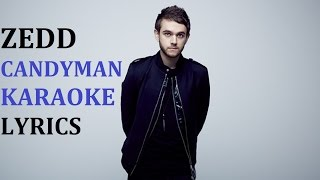 ZEDD - CANDYMAN (feat. ALOE BLACC ) KARAOKE COVER LYRICS
