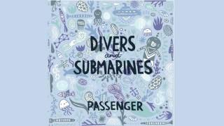Divers & Submarines - Passenger (Audio)