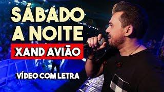 SÁBADO A NOITE (Com Letra) | XAND AVIÃO CD Ao Vivo (2018)