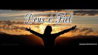 Deus é Fiel - Elisete Barbosa