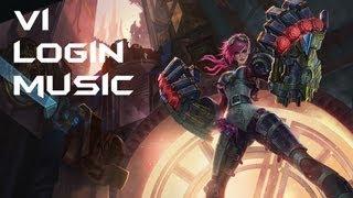 League of Legends - Vi Login Music [Lyrics] [HD]