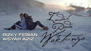 Indah Pada Waktunya (Ft. Aisyah Aziz) - Rizky Febian