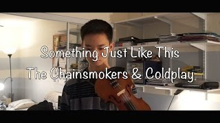 Something Just Like This - The Chainsmokers & Coldplay (VIOLIN Cover)