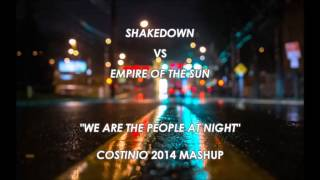 Shakedown vs Empire Of The Sun - We Are The People At Night (Costinio 2014 edit)