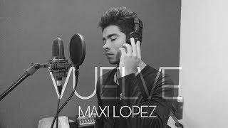 Vuelve - Reik (Maxi Lopez Cover)