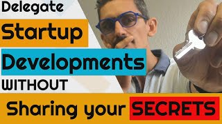 Delegate startup development, without sharing your secrets
