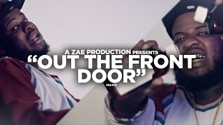 Maxo - Out The Front Door (Official Video) @AZaeProduction x @JerryPHD