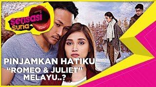 Romeo & Juliet Melayu..? - Sensasi Suria