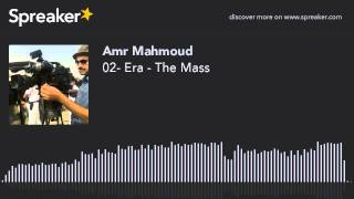 02- Era - The Mass (made with Spreaker)