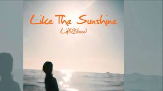 Lif3Blood  - Like The Sunshine [Official]