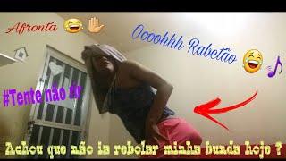 Tente não rir + eu dançando Rabetão kk
