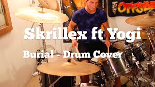 Skrillex & Yogi - Burial (feat Pusha T, Moody Good, TrollPhace) Drum Cover