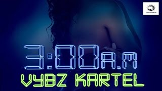 Vybz Kartel - 3am - Explicit - 3am Riddim - November 2015