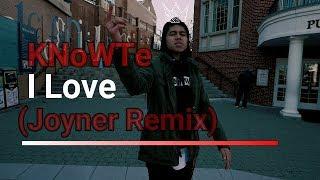 KNoWTe - I Love (Joyner Lucas Remix)