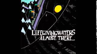 Life giving waters - Never Look Back