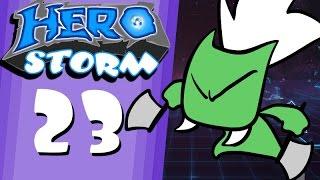 HeroStorm Ep 23 Unkillable