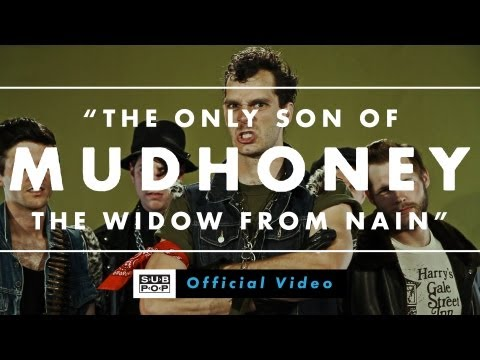 mudhoney-the-only-son-of-the-widow-from-nain-official-video-sub-pop