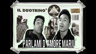 Parlami d' Amore Mariù by #ILDUOTRINO live Italian music