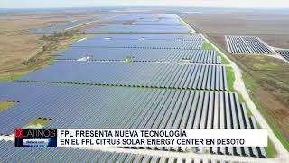 FPL presentó su nueva tecnología en en Centro de Energía Solar en el condado Desoto