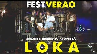 Loka ft Anitta - Simone  Simaria | Fest Verão Aracaju