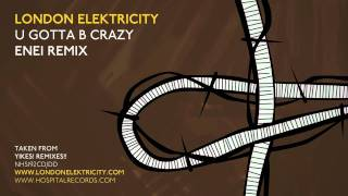 London Elektricity - U Gotta B Crazy - Enei Remix