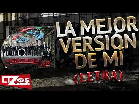 La Mejor Version De Mi de Banda Ms Letra y Video