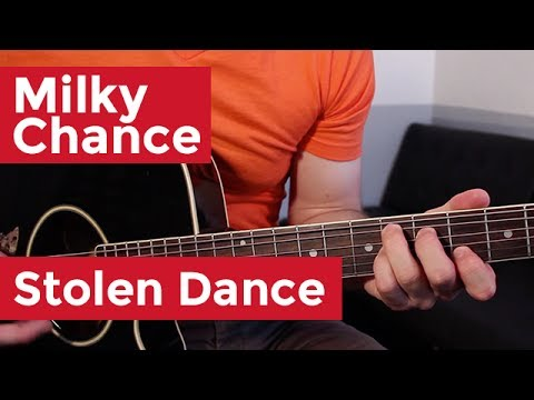 Milky Chance - Stolen Dance (Guitar Lesson) by Shawn Parrotte Chords ...