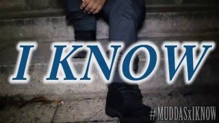 MUDDAS X I KNOW Official Music Video