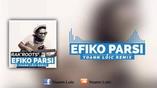 Rak'Roots   Efiko Parsi Yoann Loïc Remix