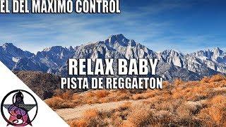 ( Relax Baby) Pista de Reggaeton 2017 | beat de reggaeton | instruental de reggaeton