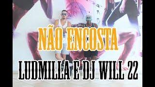 Não Encosta - Ludmilla e DJ Will 22 | Filipinho Stemler (Coreografia)