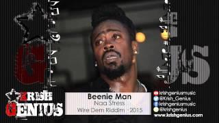 Beenie Man - Naa Stress [Wire Dem Riddim] May 2015