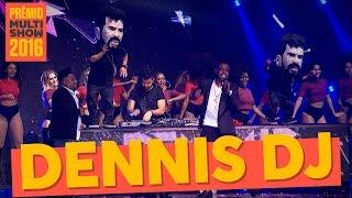 Malandramente | Dennis DJ + MC Nego Bam + MC Nandinho | Prêmio Multishow 2016