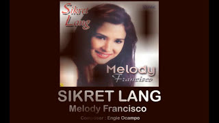 Sikret Lang By Melody Francisco (Music & Video with Lyrics)