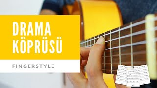 Drama Köprüsü - Polifonik Klasik Gitar Düzenlemesi - (Fingerstyle-Cover)