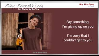 Say Something I'm Giving Up On You - Lyric's Video - Sam Redden