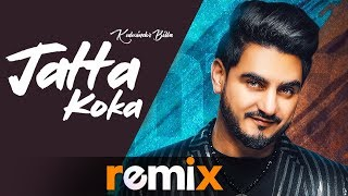 Jatta Koka (Remix) | KULWINDER BILLA | Beat Inspector | Latest Punjabi Songs 2019