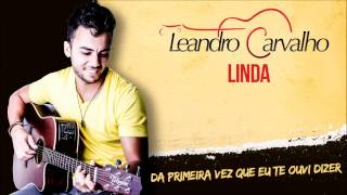 Leandro Carvalho - Linda