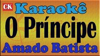 Amado Batista - O príncipe  -  Karaoke