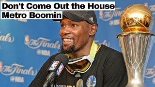 """Kevin Durant Mix -  """"Don't Come Out The House"""" - Metro Boomin Ft. 21 Savage"""