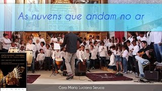 As nuvens que andam no ar (Coro e Orquestra Maria Luciana Seruca)