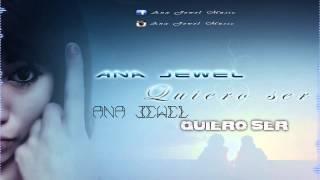 Ana Jewel-Quiero Ser (Salsa Romantica 2015)