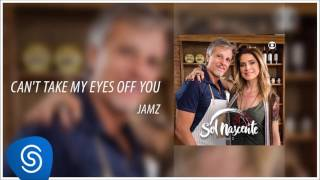 Can't Take My Eyes Off You - Jamz [Novela Sol Nascente] (Áudio Oficial)