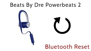 How to Reset Beats By Dre PowerBeats 2 Wireless Earbuds