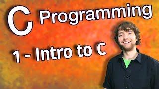C Programming Tutorial 1 - Intro to C width=