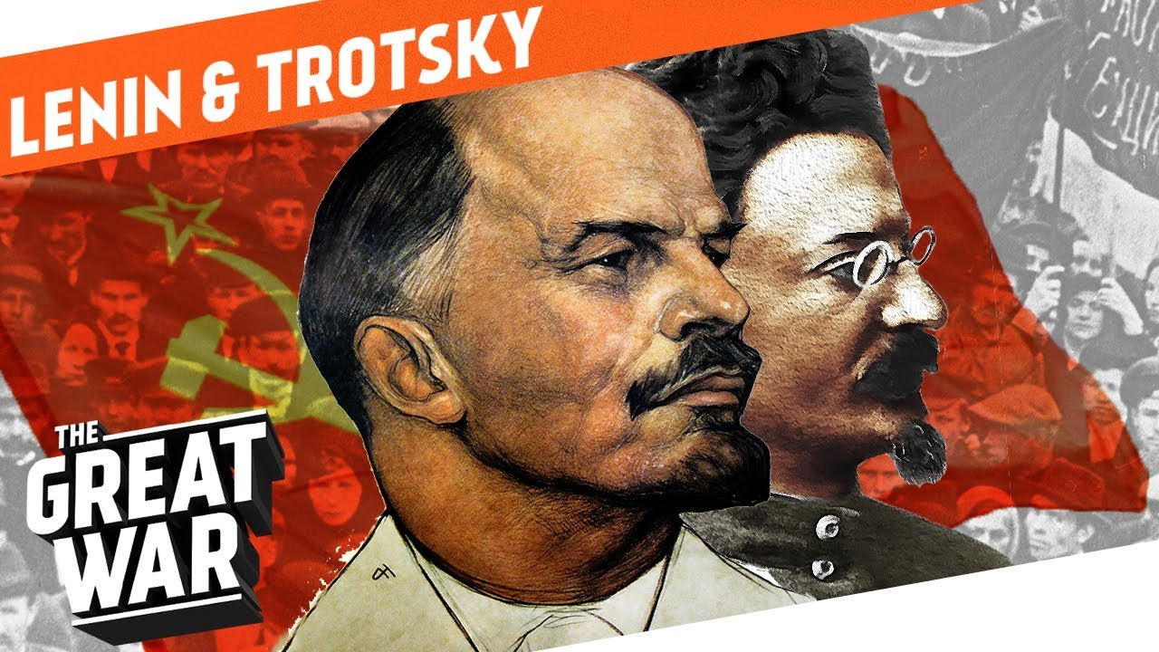 Lenin & Trotsky - Their Rise To Power - Who Did What in WW1?