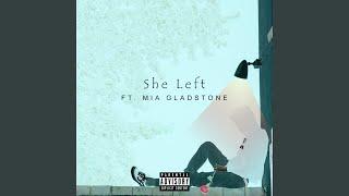 She Left (feat. Mia Gladstone)