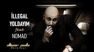 Diyar Pala - Illegal Yoldayım Feat Nomad