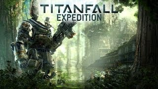 Titanfall: Expedition Gameplay Trailer
