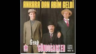 Grup Gündoğarken - Ankaradan Abim Geldi - Official Audio